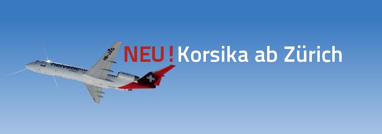 Neu 2013: Direkt Flug von Zürich nach Korsika